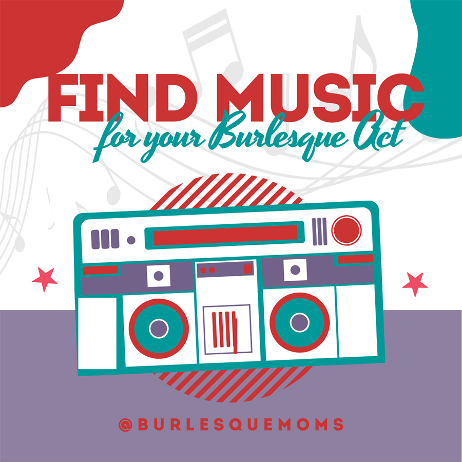 How to Find Music for Your Burlesque Act